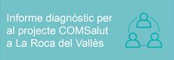 Informe diagnòstic per al projecte COMSalut a La Roca del Vallès